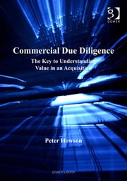 Commercial Due Diligence - The Key to Understanding Value in an Acquisition ebook by Mr Peter Howson