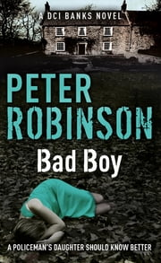 Bad Boy - DCI Banks 19 ebook by Peter Robinson