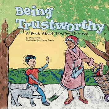 Being Trustworthy - A Book About Trustworthiness audiobook by Mary Small
