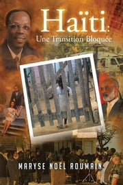 Haïti : Une Transition Bloquée ebook by Maryse Noël Roumain