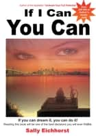 If I Can You Can ebook by Sally Eichhorst