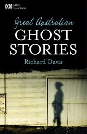 Great Australian Ghost Stories ebook by Richard Davis