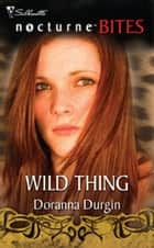Wild Thing (Mills & Boon Nocturne Bites) ebook by Doranna Durgin