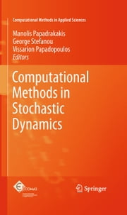 Computational Methods in Stochastic Dynamics ebook by Manolis Papadrakakis,George Stefanou,Vissarion Papadopoulos