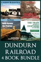 Dundurn Railroad Bundle - In Search of the Grand Trunk / Rails Across Ontario / Rails Across the Prairies / The Train Doesn't Stop Here Anymore ebook by Ron Brown