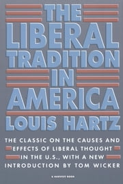 The Liberal Tradition in America ebook by Louis Hartz