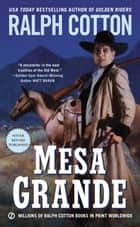 Mesa Grande ebook by Ralph Cotton