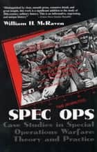 Spec Ops - Case Studies in Special Operations Warfare: Theory and Practice ekitaplar by William H. McRaven