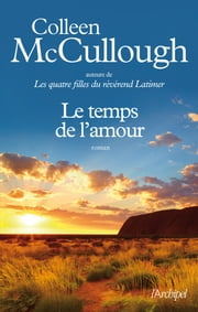 Le temps de l'amour ebook by Colleen McCullough, Martine Desoille