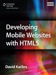 Developing Mobile Websites with HTML5 ebook by David Karlins