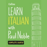 Learn Italian with Paul Noble for Beginners – Complete Course: Italian Made Easy with Your 1 million-best-selling Personal Language Coach audiobook by Paul Noble