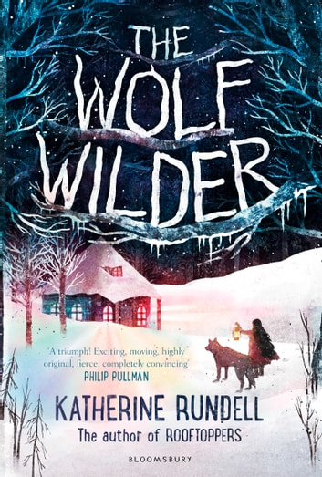 The Wolf Wilder ebook by Katherine Rundell