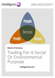 Trading For A Social Or Environmental Purpose ebook by IntelligentHQ.com