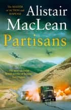 Partisans ebook by Alistair MacLean