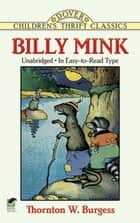 Billy Mink eBook by Thornton W. Burgess, Harrison Cady