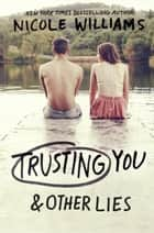 Trusting You & Other Lies 電子書籍 Nicole Williams