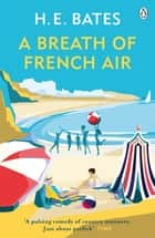 A Breath of French Air - Book 2 ebook by H. E. Bates