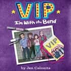 VIP: I'm With the Band audiobook by
