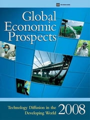 Global Economic Prospects: Technology Diffusion in the Developing World ebook by World Bank