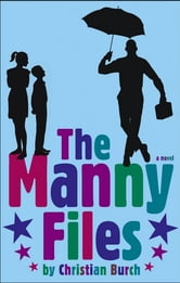 The Manny Files ebook by Christian Burch