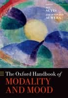 The Oxford Handbook of Modality and Mood ebook by Jan Nuyts, Johan van der Auwera