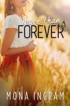 More Than Forever ebook by Mona Ingram