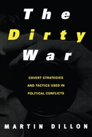 The Dirty War ebook by Martin Dillon