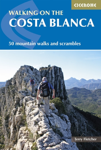Walking on the Costa Blanca - 50 mountain walks and scrambles ebook by Terry Fletcher