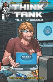 Think Tank Military Dossier #1 ebook by Matt Hawkins, Rahsan Ekedal, Brian Reber