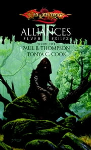 Alliances - Elven Exiles, Book II ebook by Paul B. Thompson,Tonya C. Cook