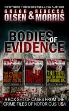 Bodies of Evidence - From the Case Files of Notorious USA Volume 1 ebook by Rebecca Morris, Gregg Olsen
