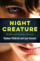 Night Creature ebook by Rodman Philbrick, Lynn Harnett