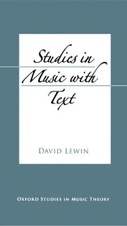 Studies in Music with Text ebook by David Lewin