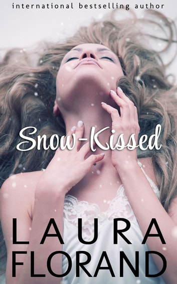 Snow-Kissed - A Novella ebook by Laura Florand