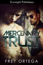 Mercenary Trust ebook by Frey Ortega