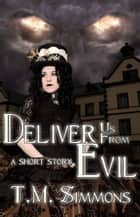 Deliver Us From Evil ebook by TM Simmons