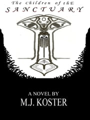 The Children of the Sanctuary ebook by M.J. Koster