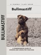 Bullmastiff ebook by Juliette Cunliffe