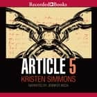 Article 5 audiobook by Kristen Simmons, Jennifer Ikeda