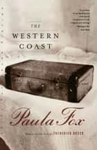 The Western Coast: A Novel ebook by Paula Fox, Frederick Busch