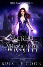 Sacred Wrath ebook by