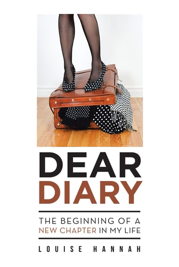 Dear Diary: The Beginning of a New Chapter in My Life ebook by Louise Hannah