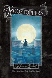 Rooftoppers ebook by Katherine Rundell,Terry Fan