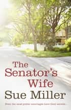 The Senator's Wife - rejacketed ebook by Sue Miller
