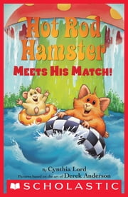 Hot Rod Hamster Meets His Match! (Scholastic Reader, Level 2) ebook by Cynthia Lord,Derek Anderson