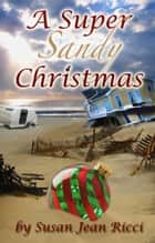 A Super Sandy Christmas ebook by Susan Jean Ricci