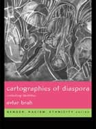 Cartographies of Diaspora ebook by Avtar Brah