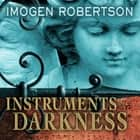 Instruments of Darkness - A Novel audiobook by Imogen Robertson