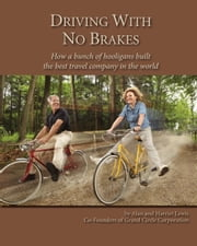 Driving With No Brakes: How a bunch of hooligans built the best travel company in the world ebook by Alan Lewis