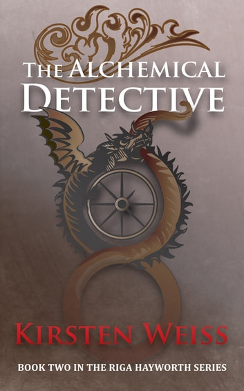 The Alchemical Detective - Book Two in the Riga Hayworth Series ebook by Kirsten Weiss